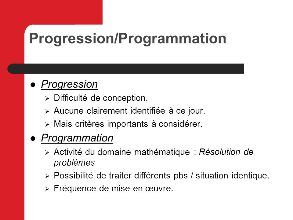 Progression/Programmation Progression Difficulté de conception.