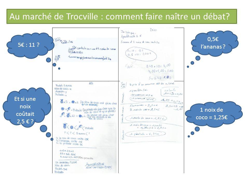 Au marché de Trocville : comment faire naître un débat? 0,5 lananas ? 1 noix de coco = 1,25 5 : 11 ? Et si une noix coûtait 2,5 ?