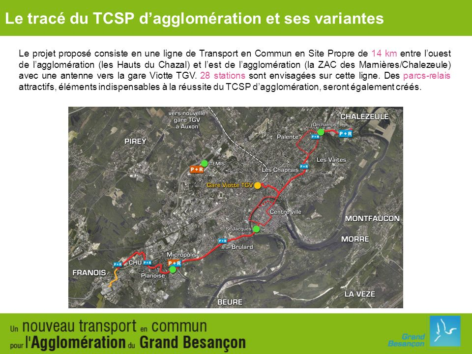 Le projet proposé consiste en une ligne de Transport en Commun en Site Propre de 14 km entre louest de lagglomération (les Hauts du Chazal) et lest de