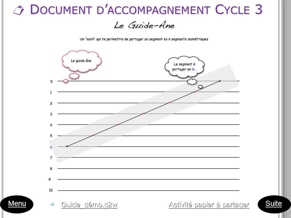 D OCUMENT D ACCOMPAGNEMENT C YCLE 3 D OCUMENT D ACCOMPAGNEMENT C YCLE 3 Menu Suite Guide_démo.g2w Activité papier à partager Guide_démo.g2w Activité p