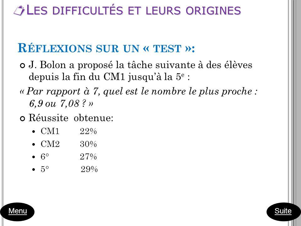 R ÉFLEXIONS SUR UN « TEST »: J. Bolon a proposé la tâche suivante à des élèves depuis la fin du CM1 jusquà la 5 e : « Par rapport à 7, quel est le nom