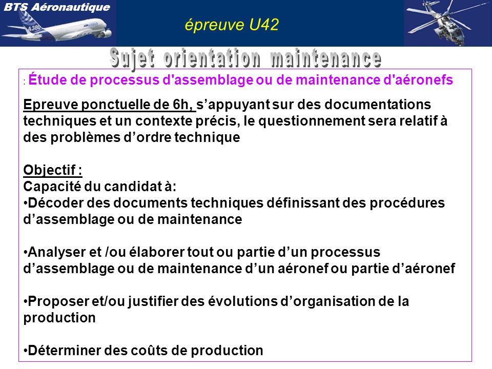 BTS Aéronautique épreuve U42 : Étude de processus d'assemblage ou de maintenance d'aéronefs Epreuve ponctuelle de 6h, sappuyant sur des documentations