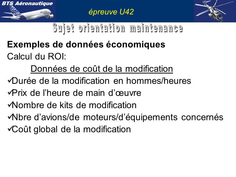 BTS Aéronautique épreuve U42 Exemples de données économiques Calcul du ROI: Données de coût de la modification Durée de la modification en hommes/heur