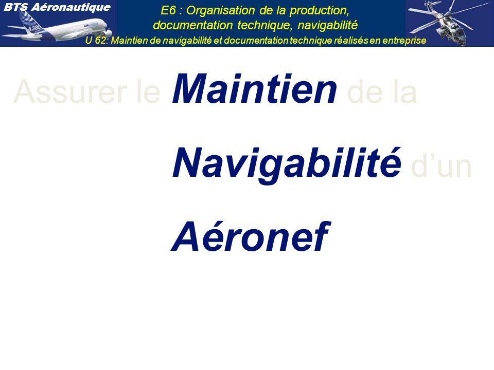 BTS Aéronautique E6 : Organisation de la production, documentation technique, navigabilité U 62: Maintien de navigabilité et documentation technique réalisés en entreprise C06.