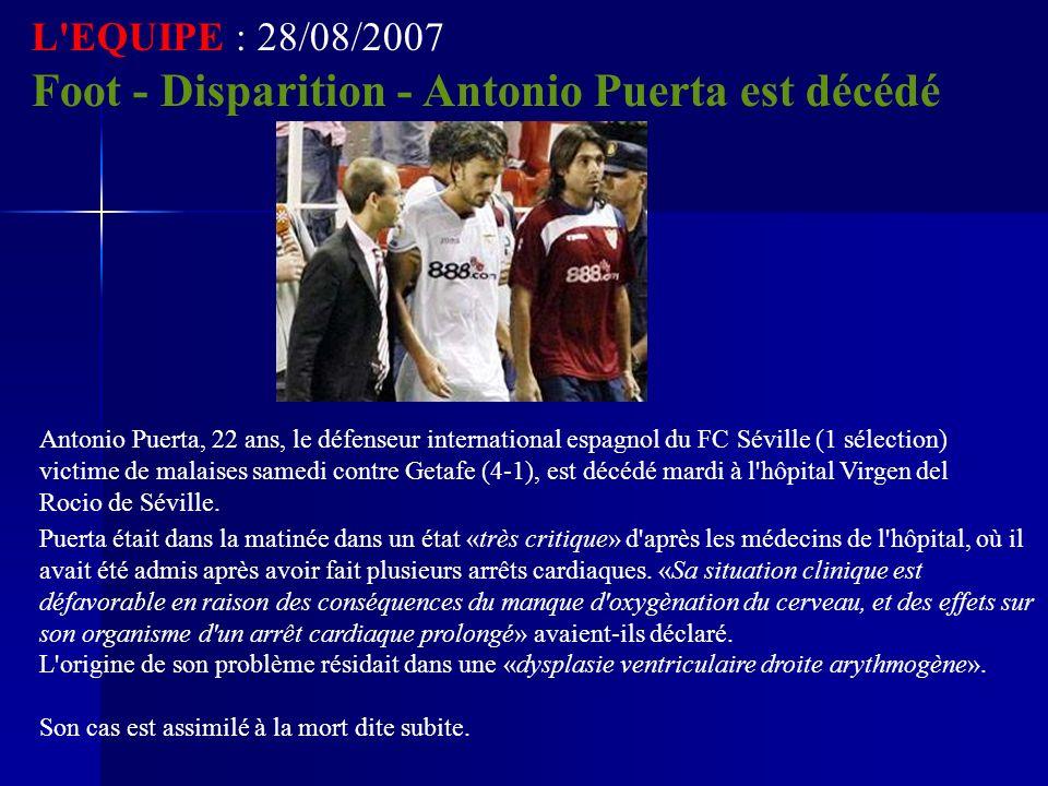 L'EQUIPE : 28/08/2007 Foot - Disparition - Antonio Puerta est décédé Antonio Puerta, 22 ans, le défenseur international espagnol du FC Séville (1 séle