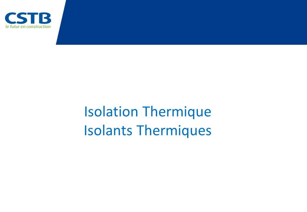 Définition de lisolant thermique Un isolant thermique est un matériau qui, par sa composition ou sa nature, ralentit la dissipation de lénergie calorifique.