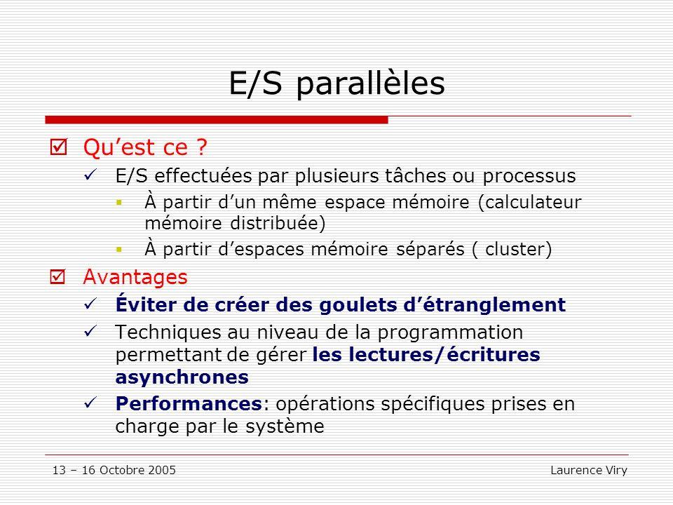13 – 16 Octobre 2005 Laurence Viry E/S parallèles Quest ce .