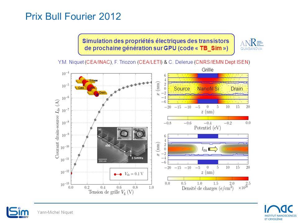 Yann-Michel Niquet Prix Bull Fourier 2012 Simulation des propriétés électriques des transistors de prochaine génération sur GPU (code « TB_Sim ») Sour