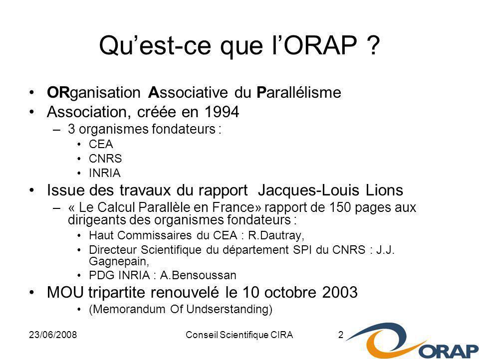 23/06/2008Conseil Scientifique CIRA 2 Quest-ce que lORAP .