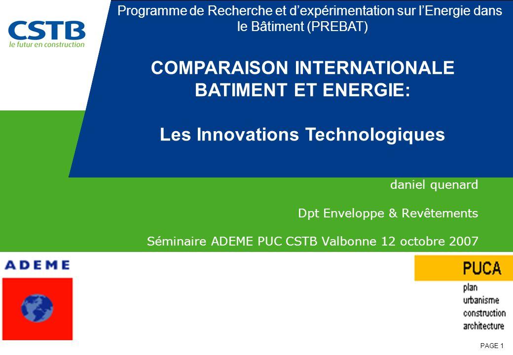 PAGE 1 daniel quenard Dpt Enveloppe & Revêtements Séminaire ADEME PUC CSTB Valbonne 12 octobre 2007 Programme de Recherche et dexpérimentation sur lEn