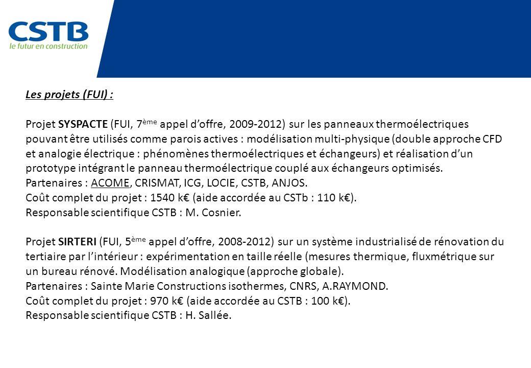 Les projets (FUI) : Projet SYSPACTE (FUI, 7 ème appel doffre, 2009-2012) sur les panneaux thermoélectriques pouvant être utilisés comme parois actives