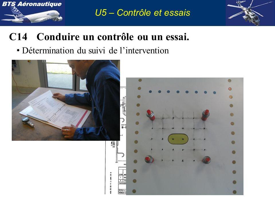 BTS Aéronautique U5 – Contrôle et essais C14Conduire un contrôle ou un essai. Détermination du suivi de lintervention