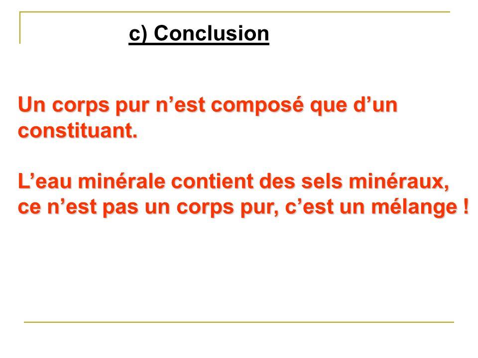 c) Conclusion Un corps pur nest composé que dun constituant.