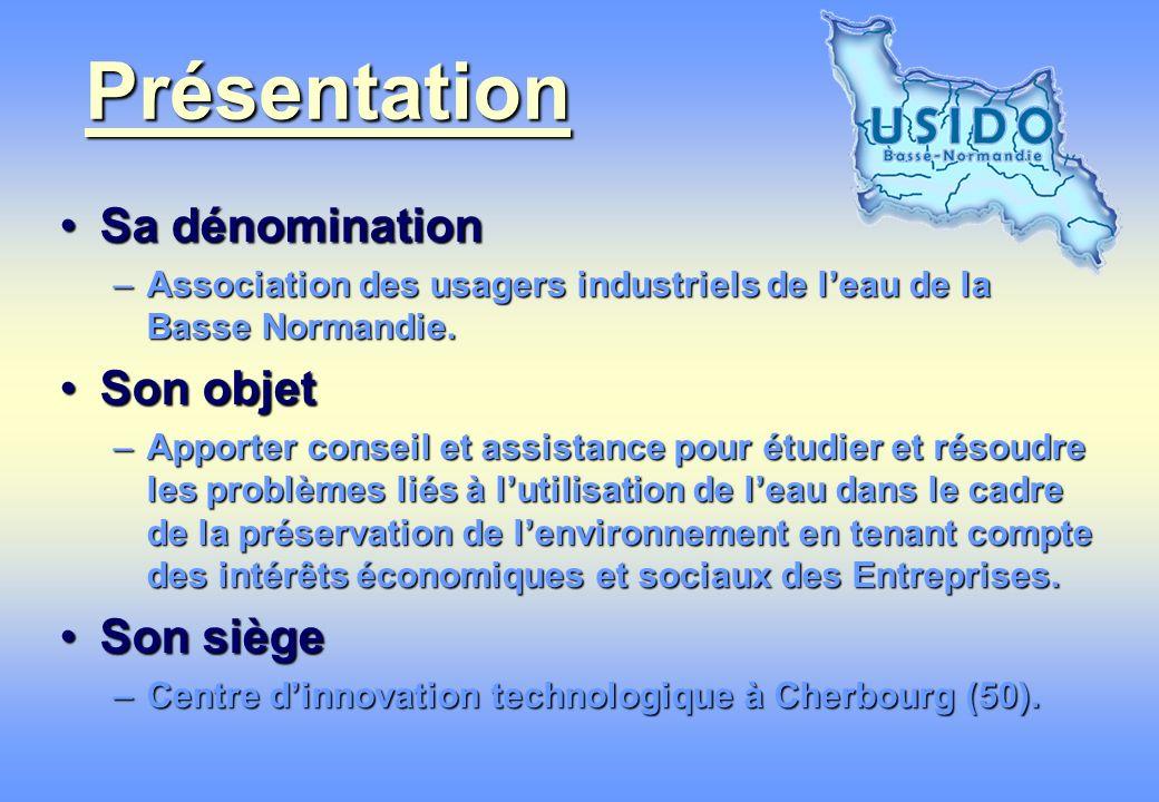 Présentation Sa dénominationSa dénomination –Association des usagers industriels de leau de la Basse Normandie.