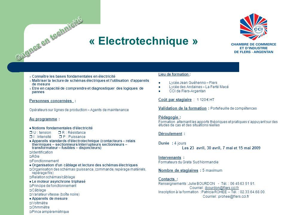 « Electrotechnique » Connaître les bases fondamentales en électricité Maîtriser la lecture de schémas électriques et lutilisation dappareils de mesure