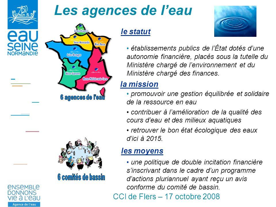 CCI de Flers – 17 octobre 2008 promouvoir une gestion équilibrée et solidaire de la ressource en eau contribuer à lamélioration de la qualité des cours deau et des milieux aquatiques retrouver le bon état écologique des eaux dici à 2015.