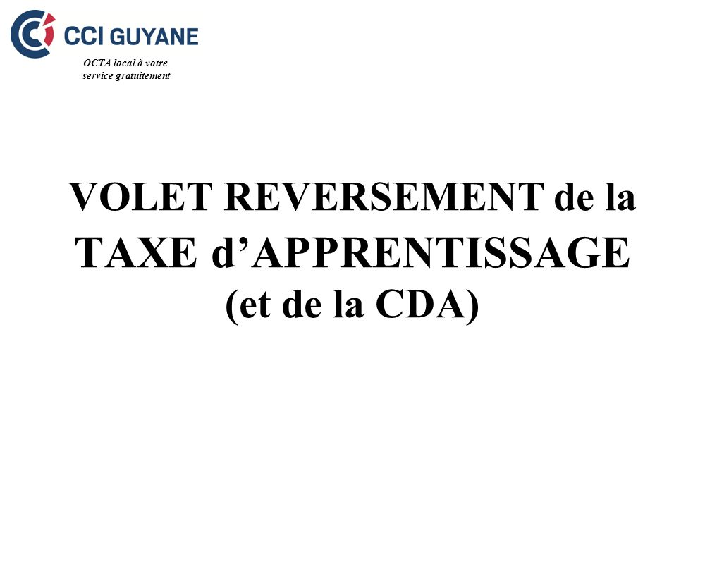 VOLET REVERSEMENT de la TAXE dAPPRENTISSAGE (et de la CDA) OCTA local à votre service gratuitement