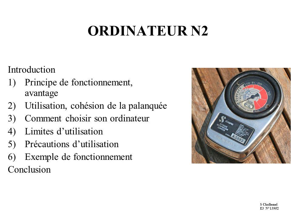 ORDINATEUR N2 Introduction 1)Principe de fonctionnement, avantage 2)Utilisation, cohésion de la palanquée 3)Comment choisir son ordinateur 4)Limites d