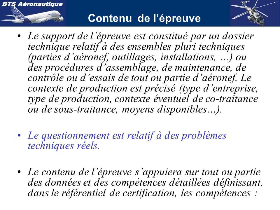 BTS Aéronautique Contenu de lépreuve Le support de lépreuve est constitué par un dossier technique relatif à des ensembles pluri techniques (parties d