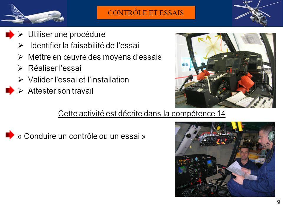 10 Effectuer des contrôles et réaliser des essais à partir de procédures Traiter des non conformités SES ACTIVITES