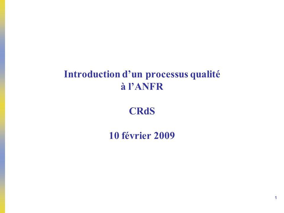 1 Introduction dun processus qualité à lANFR CRdS 10 février 2009