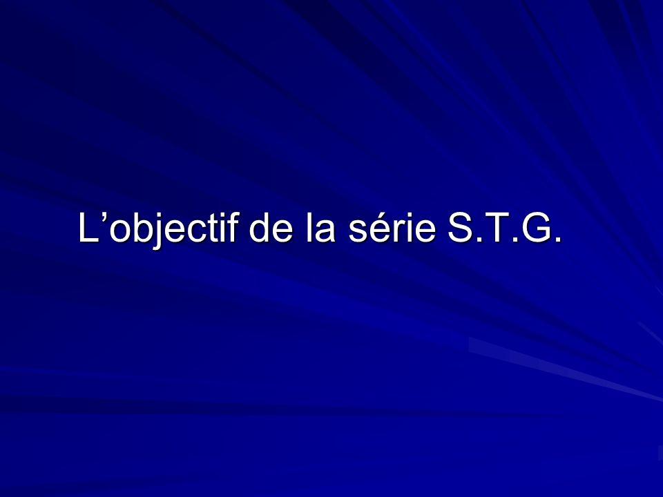 Lobjectif de la série S.T.G.
