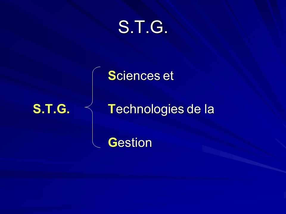 S.T.G. Sciences et S.T.G.Technologies de la Gestion