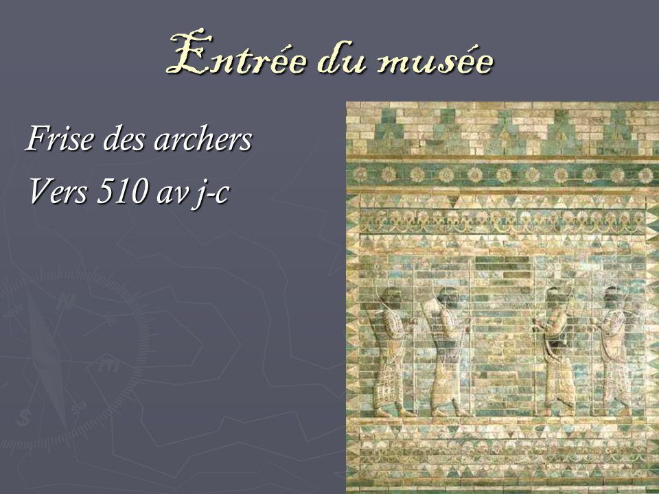 Entrée du musée Frise des archers Vers 510 av j-c