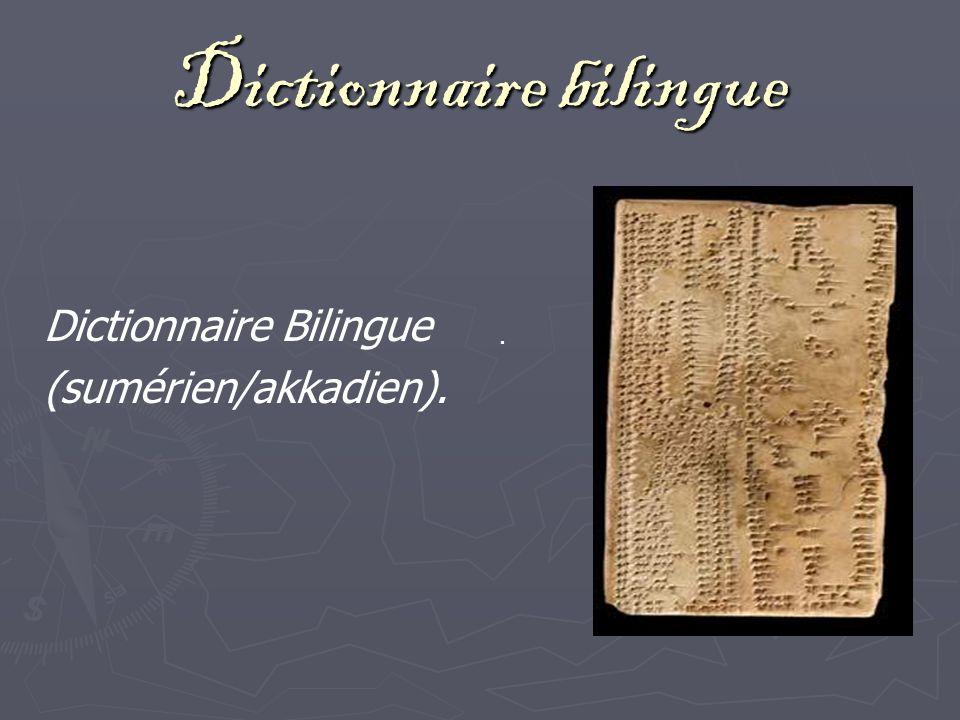 Dictionnaire bilingue Dictionnaire Bilingue (sumérien/akkadien)..
