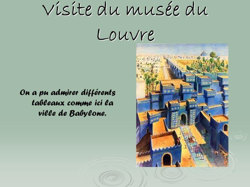 Visite du musée du Louvre On a pu admirer différents tableaux comme ici la ville de Babylone.