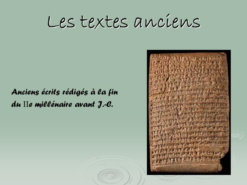 Les textes anciens Anciens écrits rédigés à la fin du II e millénaire avant J.-C.