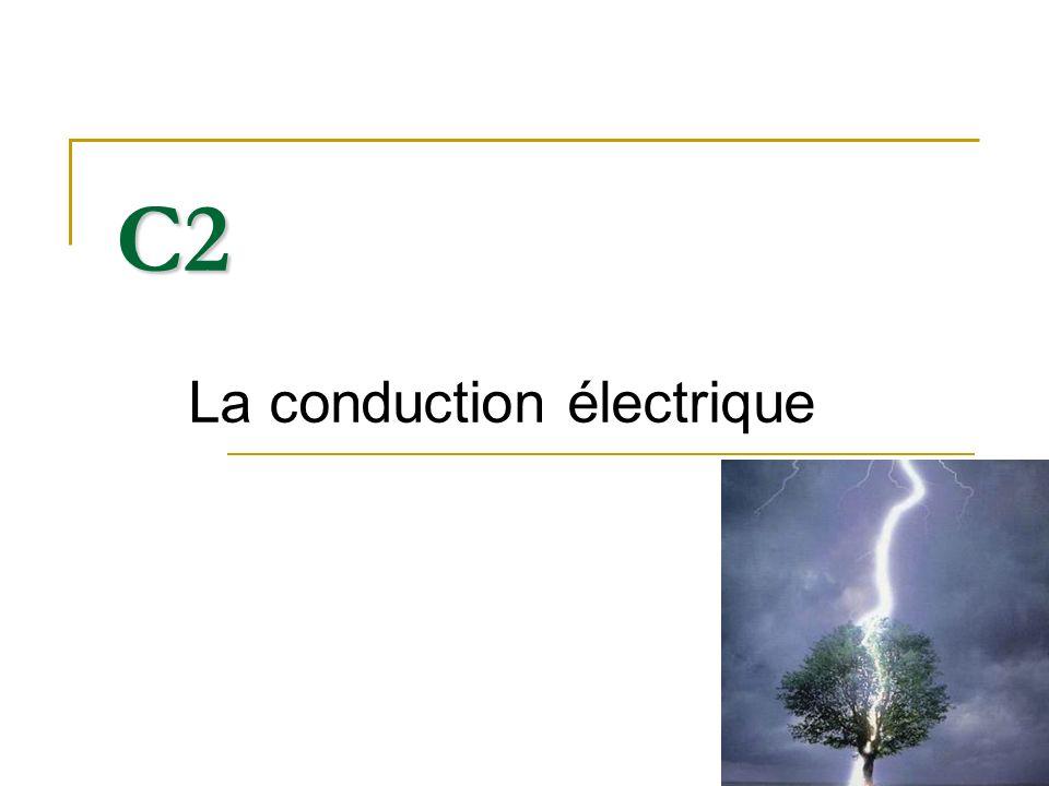 C2 La conduction électrique