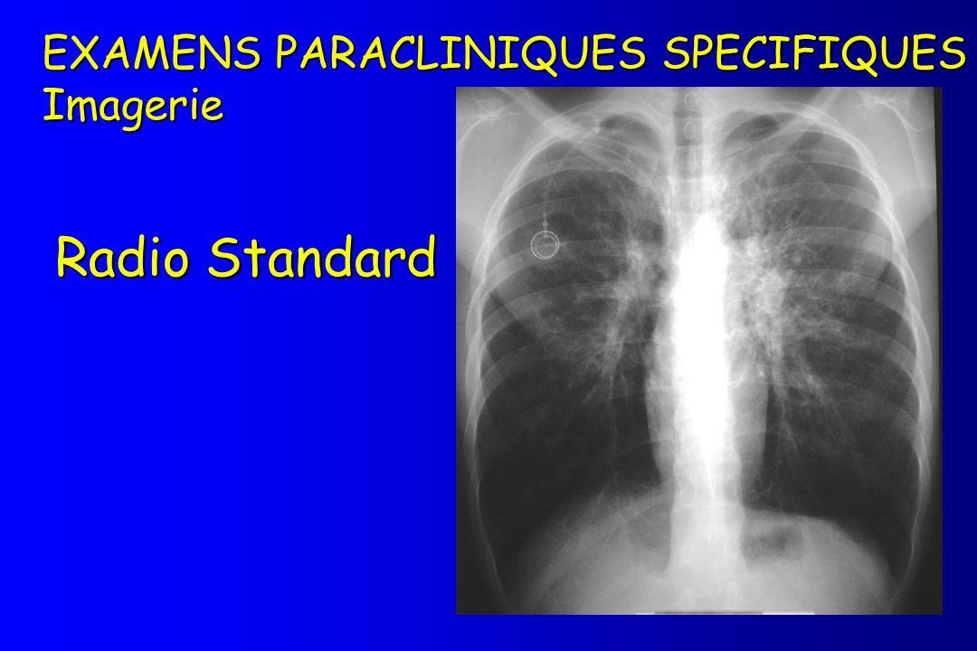 Radio Standard EXAMENS PARACLINIQUES SPECIFIQUES Imagerie