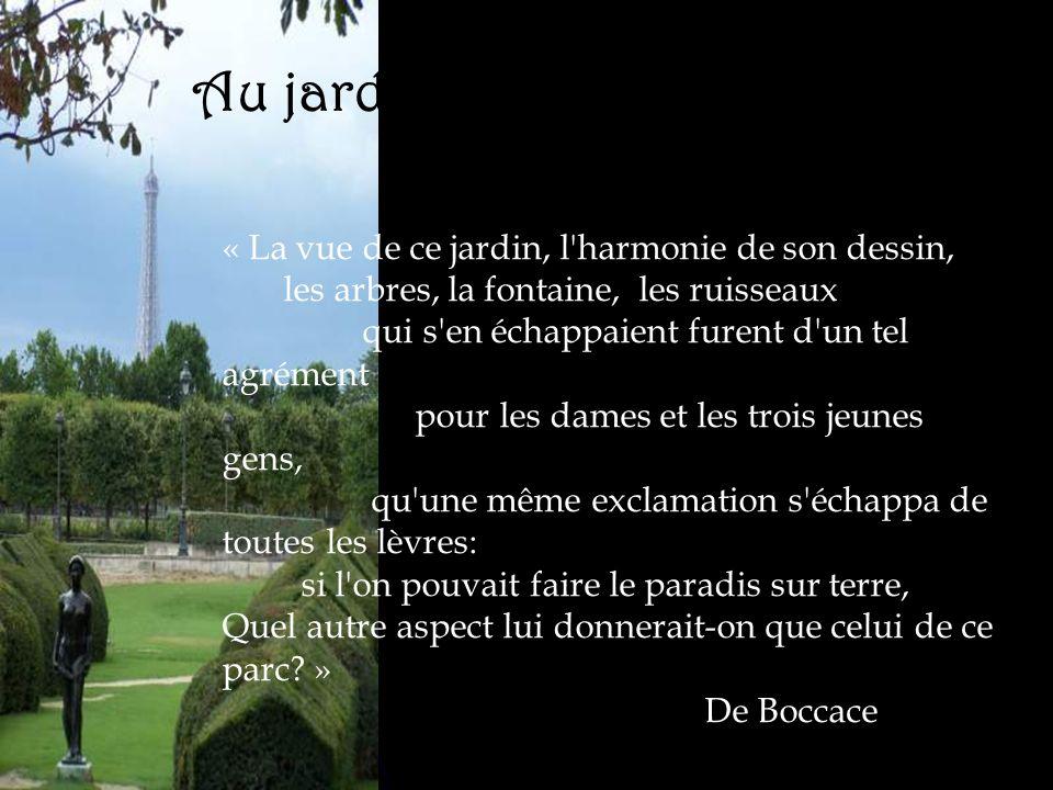 Au jardin des Tuileries… « La vue de ce jardin, l'harmonie de son dessin, les arbres, la fontaine, les ruisseaux qui s'en échappaient furent d'un tel