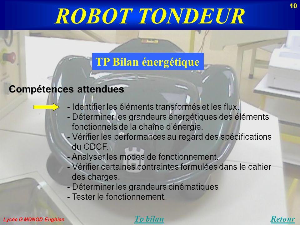 Lycée G.MONOD Enghien TP Bilan énergétique RetourTp bilan Compétences attendues - Identifier les éléments transformés et les flux. - Déterminer les gr