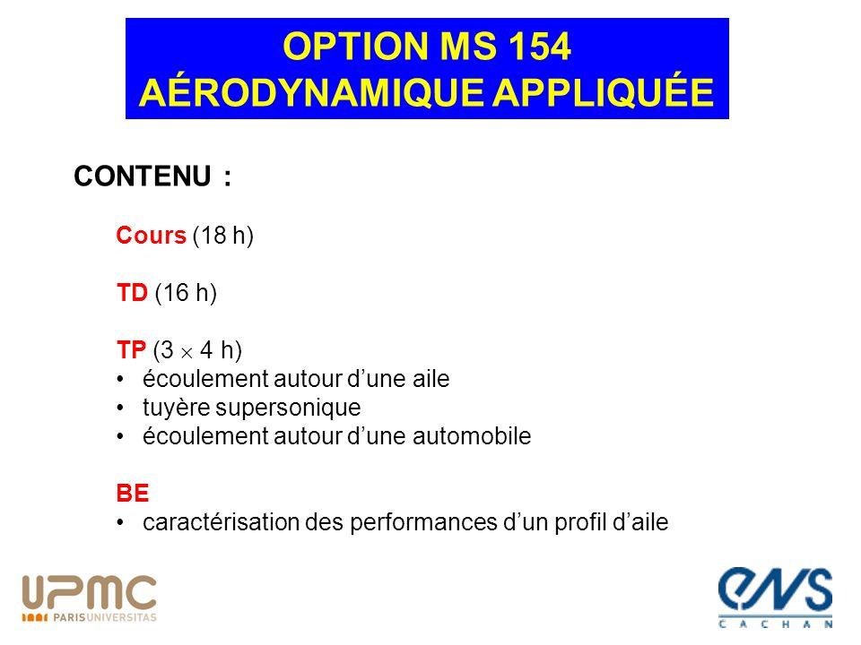 CONTENU : Cours (18 h) TD (16 h) TP (3 4 h) écoulement autour dune aile tuyère supersonique écoulement autour dune automobile BE caractérisation des p