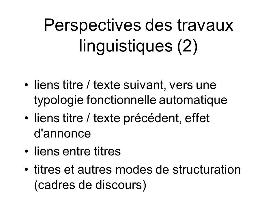 Perspectives des travaux linguistiques (2) liens titre / texte suivant, vers une typologie fonctionnelle automatique liens titre / texte précédent, ef