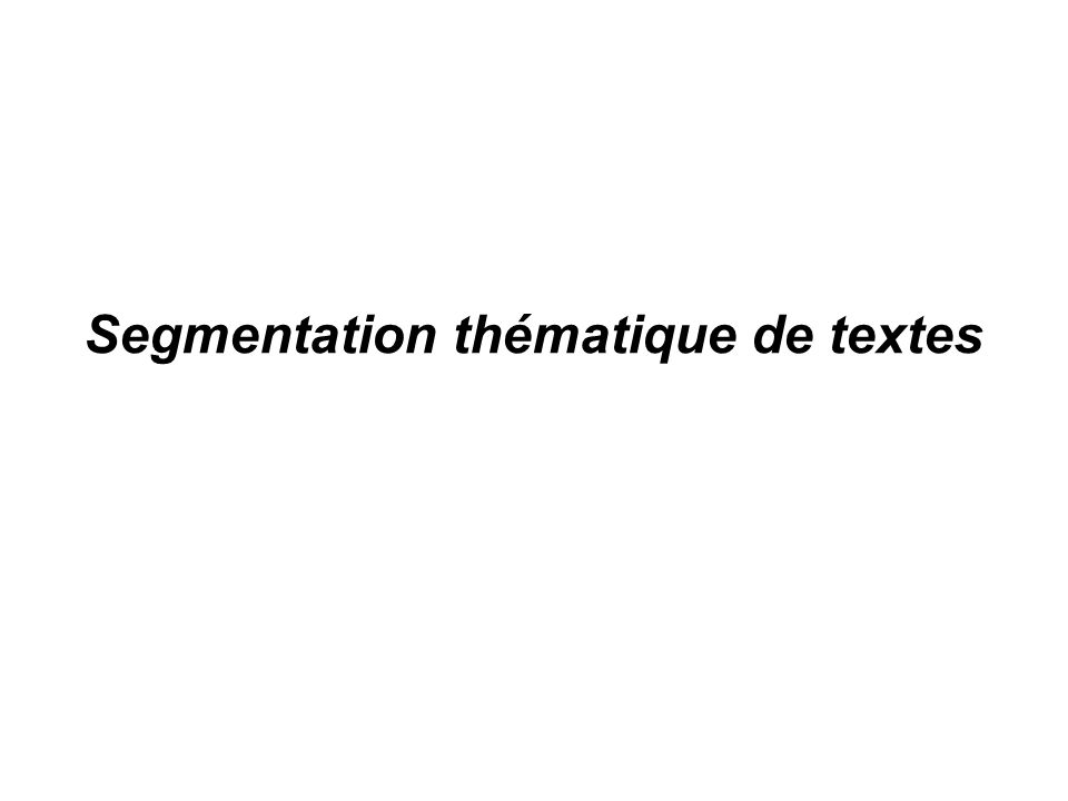 Segmentation thématique de textes
