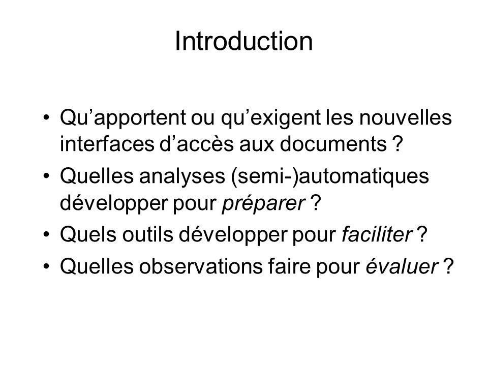 Introduction Quapportent ou quexigent les nouvelles interfaces daccès aux documents ? Quelles analyses (semi-)automatiques développer pour préparer ?