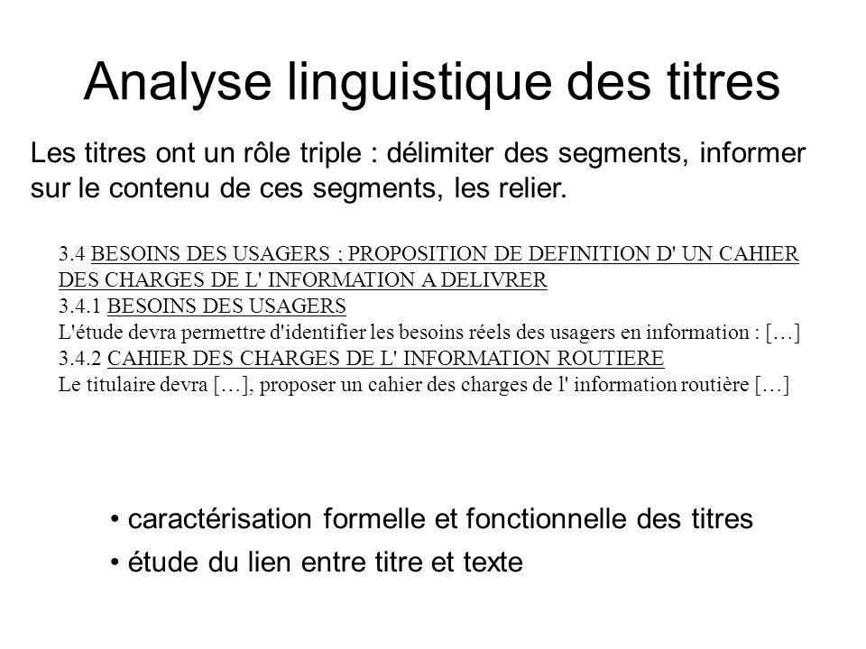 Analyse linguistique des titres Les titres ont un rôle triple : délimiter des segments, informer sur le contenu de ces segments, les relier. 3.4 BESOI