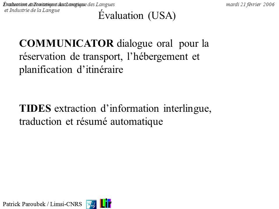 Patrick Paroubek / Limsi-CNRS Évaluation et Traitement Automatique des Languesmardi 21 février 2006 Patrick Paroubek / Limsi-CNRS Traitement Automatiq