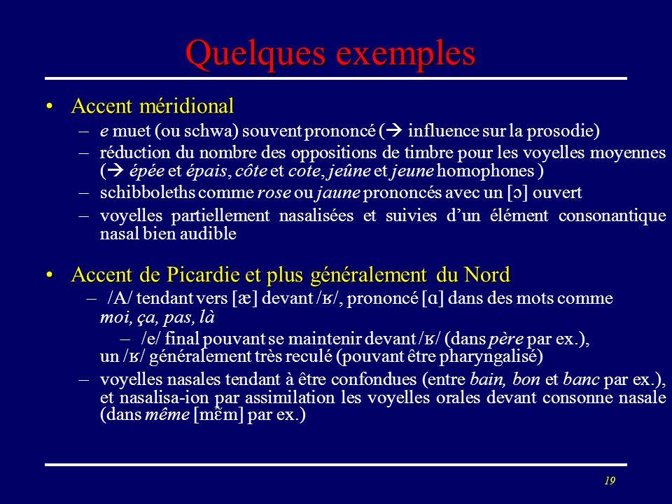 18 Quelle est la part du segmental et de la prosodie ? Au niveau des phonèmes, 4 types principaux de différences entre accents (de degré ou de fréquen
