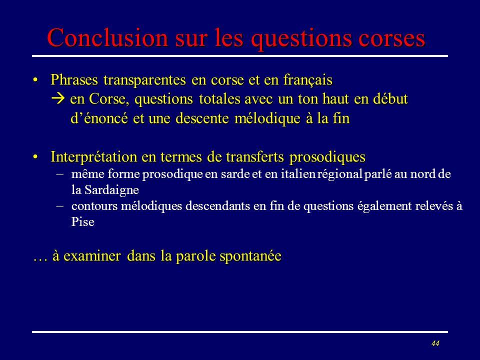 43 Conclusions générales Mêmes questions, en partie, pour les accents étrangers et régionauxMêmes questions, en partie, pour les accents étrangers et