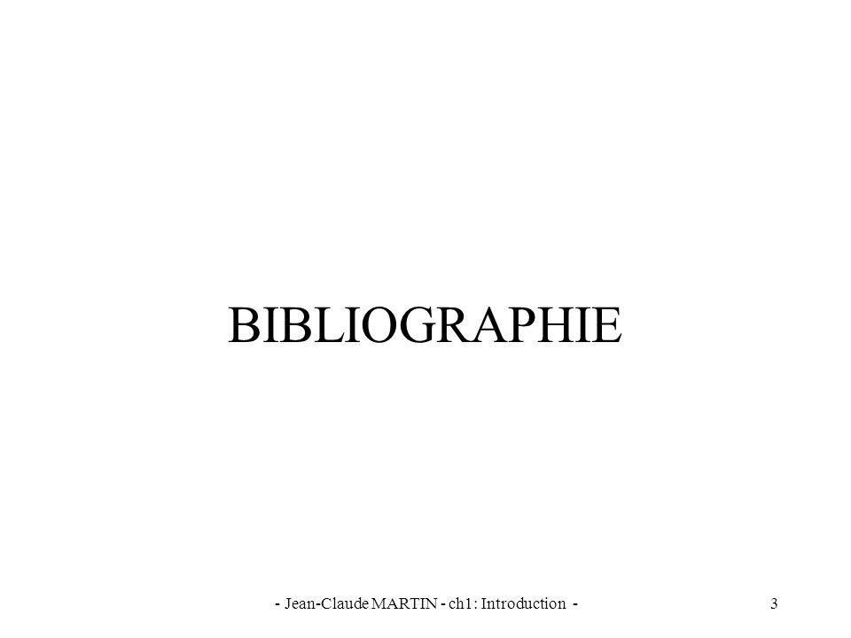 - Jean-Claude MARTIN - ch1: Introduction -4 Bibliographie : les livres «papier» Pour débuter : Macary, J.F.