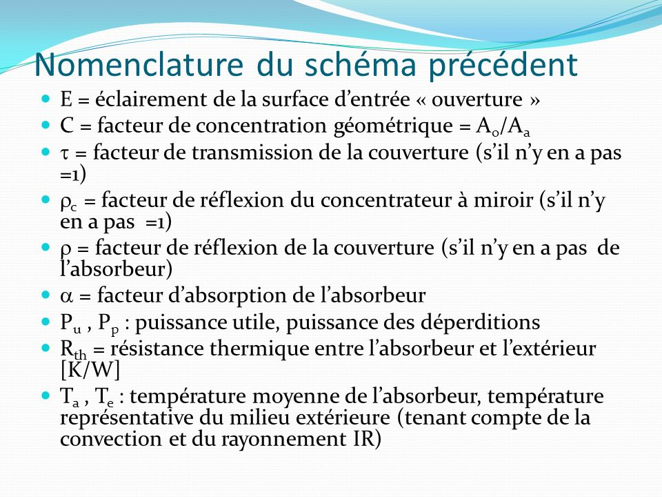 Conséquences Le bilan apport – déperdition permet de calculer la puissance utile en régime permanent et le rendement du capteur.