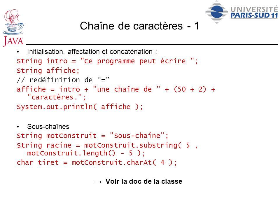 Chaîne de caractères - 1 Initialisation, affectation et concaténation : String intro =