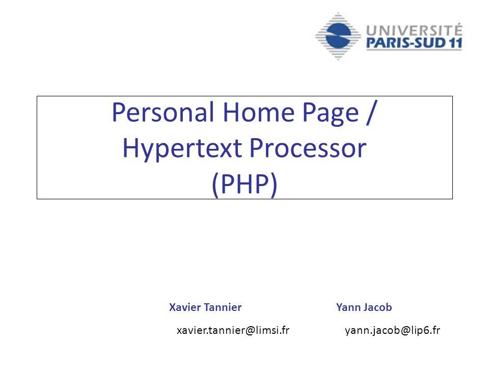 Xavier Tannier xavier.tannier@limsi.fr Yann Jacob yann.jacob@lip6.fr Personal Home Page / Hypertext Processor (PHP)