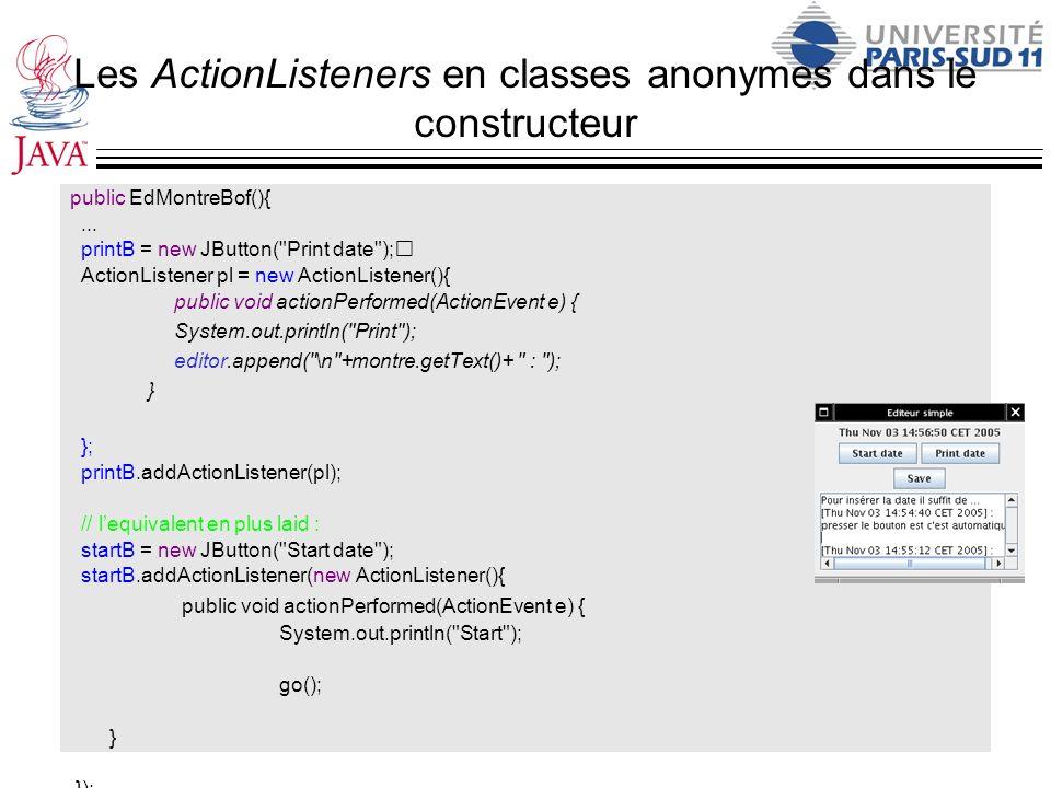 Les ActionListeners en classes anonymes dans le constructeur public EdMontreBof(){... printB = new JButton(