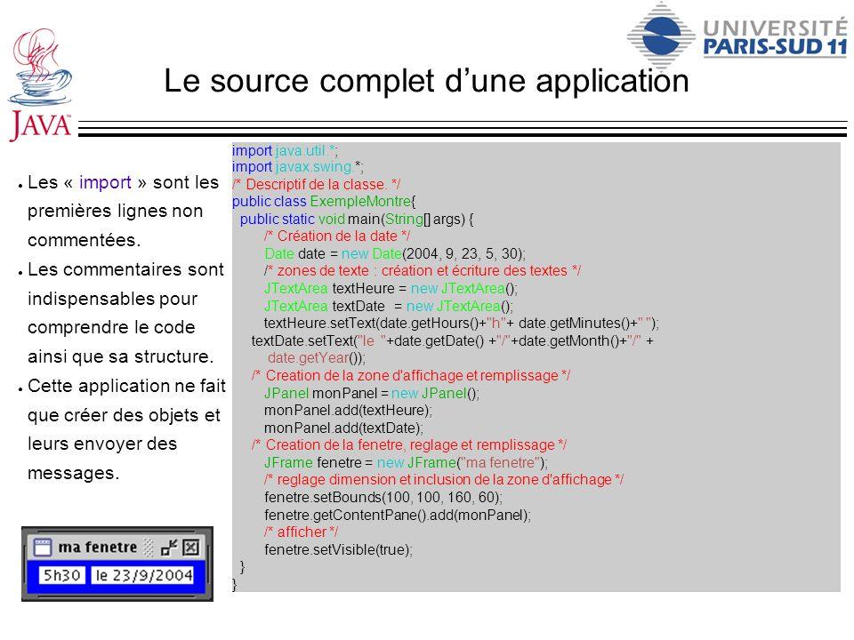 Le source complet dune application import java.util.*; import javax.swing.*; /* Descriptif de la classe. */ public class ExempleMontre{ public static