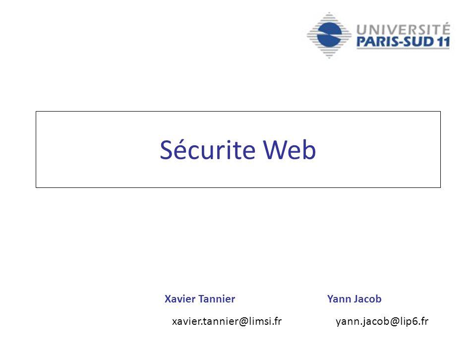 Xavier Tannier xavier.tannier@limsi.fr Yann Jacob yann.jacob@lip6.fr Sécurite Web